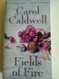 Cumpara ieftin Carol. Caldwell -   FIELDS of  FIRE \ DUELUL-  lb. Romana, dragate