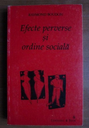 Raymond Boudon - Efecte perverse si ordine sociala