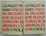Vietile pictorilor, sculptorilor si arhitectilor (2 volume) – Giorgio Vasari