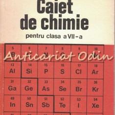 Caiet De Chimie Pentru Clasa a VII-a - Cornelia Gheorghiu, Dr. Claudia Panait