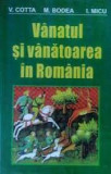 Vanatul si vanatoarea in Romania - V. Cotta, M. Bodea, I. Micu