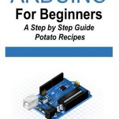 Arduino for Beginners - A Step by Step Guide