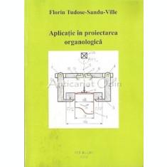 Aplicatie In Proiectarea Organologica - Florin Tudose-Sandu-Ville