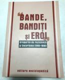 Bande, banditi si eroi. Grupurile de rezistenta (1948-1968) Miscarea legionara