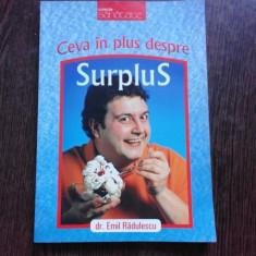 CEVA IN PLUS DESPRE SURPLUS - EMIL RADULESCU