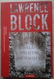 Lawrence Block / UMBLÂND PRINTRE MORMINTE (Colecția Crime Scene Press)