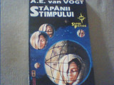 A.E. van Vogt - STAPANII TIMPULUI { SF } / 1994