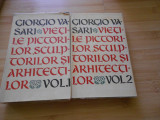 G. VASARI--VIETILE CELOR MAI DE SEAMA PICTORI, SCULPTORI SI ARHITECTI-2 VOL.