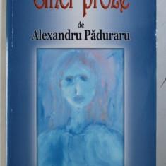 CINCI PROZE de ALEXANDRU PADURARU , 2013