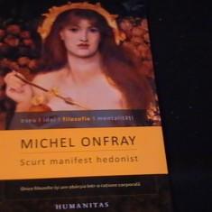 SCURT MANIFEST HEDONIST-MICHEL ONFRAY-ESEU-IDEI-FILOSOFIE-MENTALITATI-, Alta editura