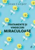 Cumpara ieftin Tratamente si vindecari miraculoase. Editia a II- a/Jean Carper, Curtea Veche