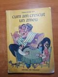 Carte pentru copii -cum am crescut un zmeu - de vasile petre fati-din 5 mai 1976