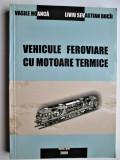 Carte tehnica CFR: Vehicule Feroviare cu Motoare Termice (2000)