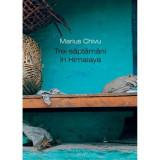 Trei saptamani in Himalaya   Marius Chivu