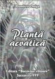 Planta acvatica - Dumitru Oniga (detinut politic, carte cu autograf)