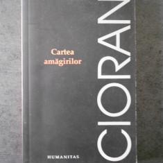 CIORAN - CARTEA AMAGIRILOR {2008}