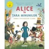 Alice in Tara Minunilor - Lewis CARROLL (Ilustratii de Emma Chichester Clark)