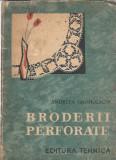 Cumpara ieftin Broderii perforate - Andreea Groholschi (ed. Tehnica, 1965)