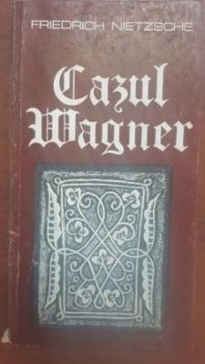 Cazul Wagner- Friedrich Nietzsche foto