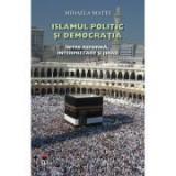 Islamul politic si democratia, Intre reforma, interpretare si jihad - Mihaela Matei