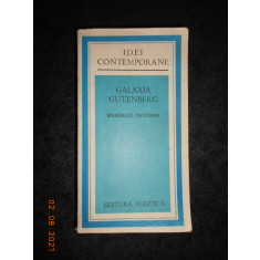 MARSHALL McLUHAN - GALAXIA GUTENBERG (1975, colectia Idei Contemporane)