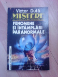 Mistere , fenomene si intamplari paranormale - VICTOR DUTA