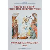 Invierea lui Hristos, slava iubirii Preasfintei Treimi. Pastorala de Sfintele Pasti 2018