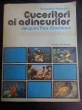 Cuceritori Ai Adincurilor Jacques Yves Cousteau - Alexandru Marinescu ,544197