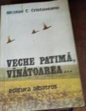 VECHE PATIMA, VANATOAREA... de NICOLAE C. CRISTOVEANU   TD