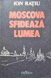 Moscova Sfideaza Lumea - Ion Ratiu ,526775