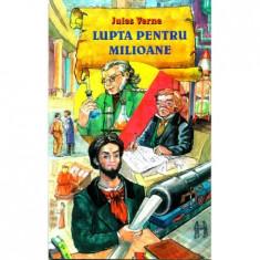 Lupta pentru milioane - Jules Verne(ed.Stefan)