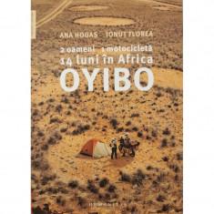Oyibo: 2 oameni, 1 motocicleta, 14 luni in Africa - Ana Hogas, Ionut Florea