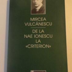 "De la Nae Ionescu la ""Criterion""  / Mircea Vulcanescu Humanitas 2003"