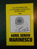 AUREL SERGIU MARINESCU - O CONTRIBUTIE LA ISTORIA EXILULUI ROMANESC volumul 2