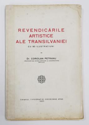 REVENDICARILE ARTISTICE ALE TRANSILVANIEI de CORIOLAN PETRANU - ARAD, 1925 foto