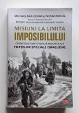 Misiuni La Limita Imposibilului - Operatiuni Ale Fortelor Israeliene Si Mossad