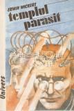 Cumpara ieftin Templul Parasit - Erwin Wickert