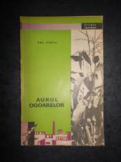 EMIL GONCIU - AURUL OGOARELOR (1960, colectia Stiinta Invinge) foto