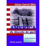 America de dincolo de gard - Alexa Gavril Bale