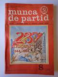 Munca de partid - Revista a comitetului central al P.C.R., nr 8, an 1988