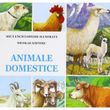 Animale Domestice - Mica Enciclopedie Ilustrata | Nicolae Saftoiu