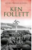 Prin urechile acului, Ken Follett