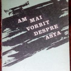 OVIDIU GENARU - AM MAI VORBIT DESPRE ASTA (VERSURI, editia princeps - 1986)