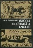 Istoria Ilustrata a Angliei - G. M. Trevelyan, 1975