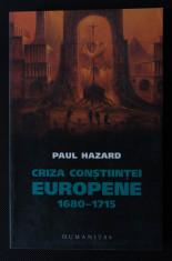 Paul Hazard - Criza conștiinței europene 1680-1715 (pref. Jacques Fauve) (2007) foto