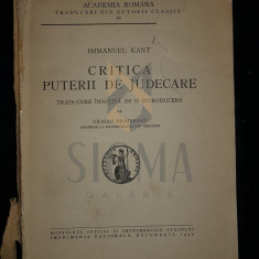 KANT IMMANUEL - CRITICA PUTERII DE JUDECARE (Traducere de TRAIAN BRAILEANU), 1940, Bucuresti