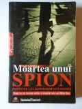 Cumpara ieftin Moartea unui spion, Povestea lui Aleksandr Litvinenko - Alan S. Cowell
