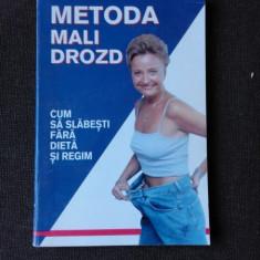 METODA MALI DROZD, CUM SA SLABESTI FARA DIETA SI REGIM