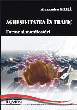 Agresivitatea in trafic. Forme si manifestari - Alexandra GHITA foto