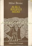 Cumpara ieftin Aurul Regelui Midas - Mihai Beniuc - Ilustratii: Ethel Lucaci-Baias